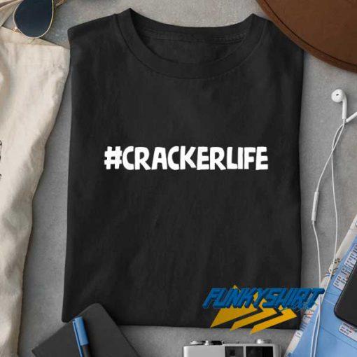 Cracker Life t shirt
