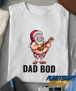 Dad Bod Santa Claus t shirt