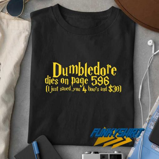 Dumbledore Dies On Page 596 t shirt