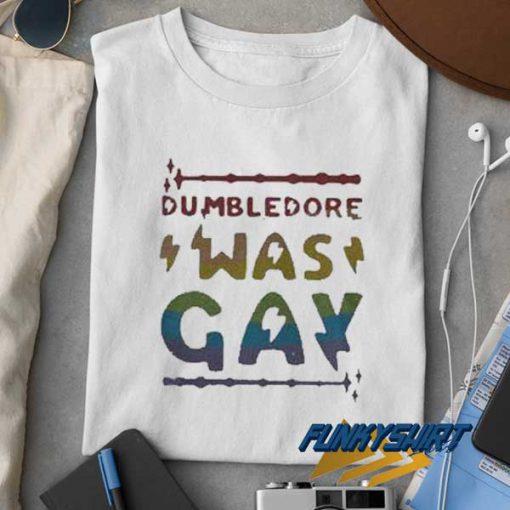Dumbledore Was Gay t shirt