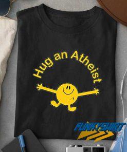 Hug An Atheist t shirt
