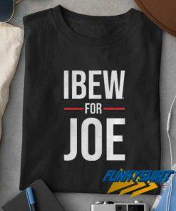 Ibew For Joe t shirt