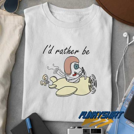 Id Rather Be Flying t shirt