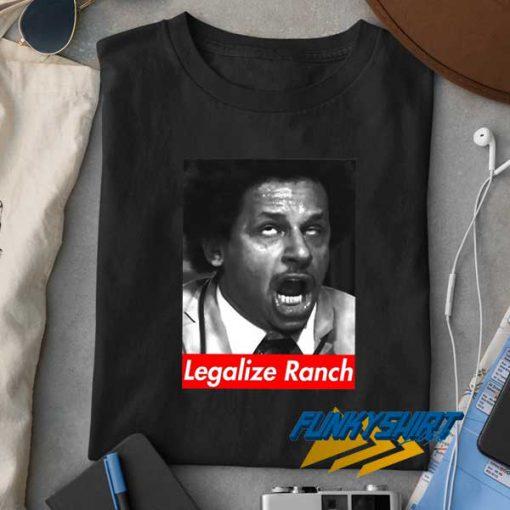 Legalize Ranch Poster t shirt