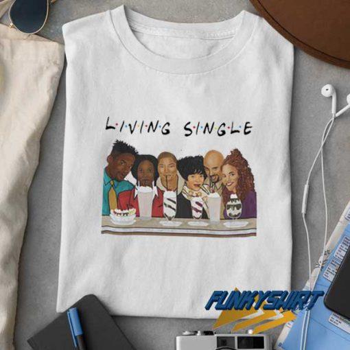 Living Single Friends t shirt