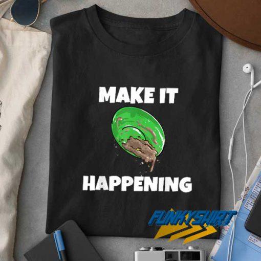 Make it Happening Beets t shirt
