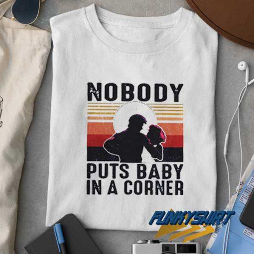 Nobody Puts Baby Meme t shirt