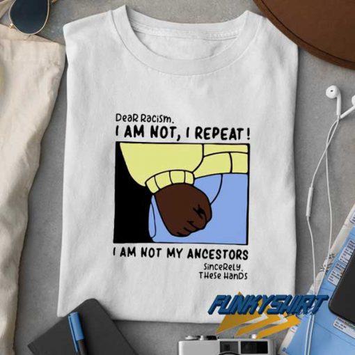 Official Dear Racism t shirt