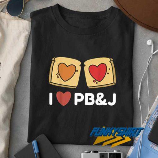 Peanut Butter n Jelly Love t shirt