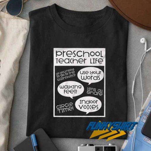 Preschool Teacher Life t shirt