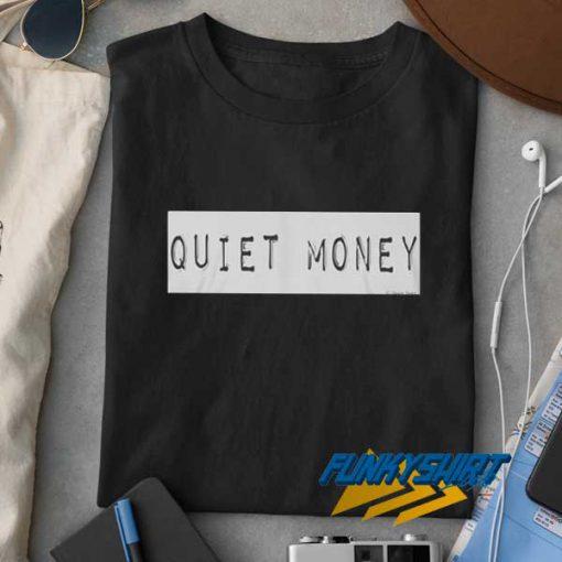 Quiet Money t shirt
