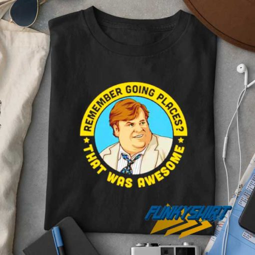 Remember Going Places t shirt
