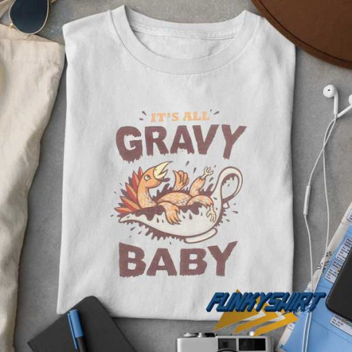 Turkey Day Its All Gravy Graphic t shirt