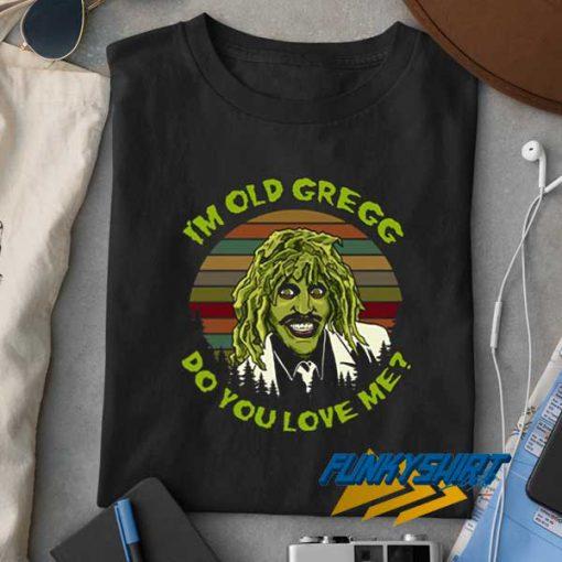 Vintage Im Old Gregg t shirt
