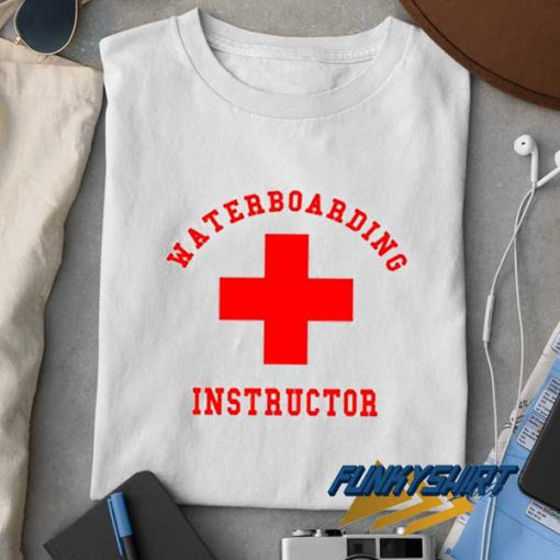 Waterboarding Instructor t shirt
